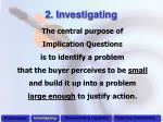 2 investigating4