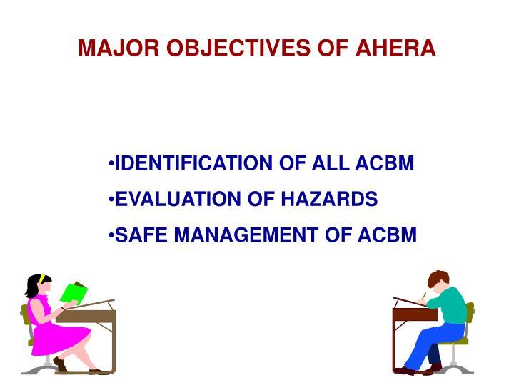 MAJOR OBJECTIVES OF AHERA