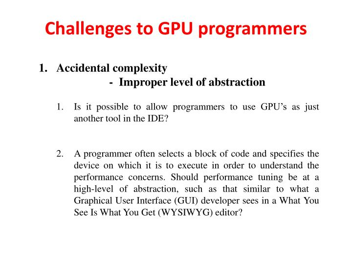 Challenges to gpu programmers