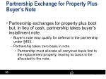 partnership exchange for property plus buyer s note