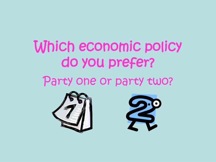 Which economic policy