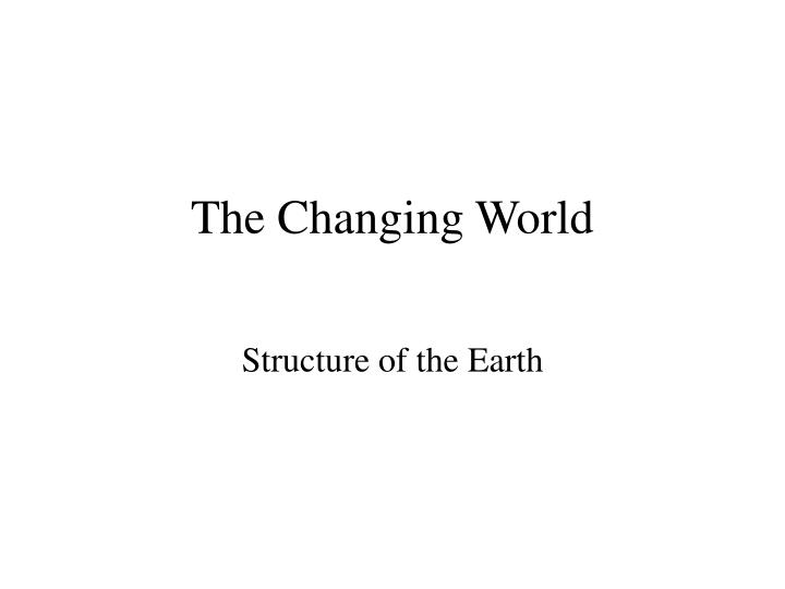 the changing world n.