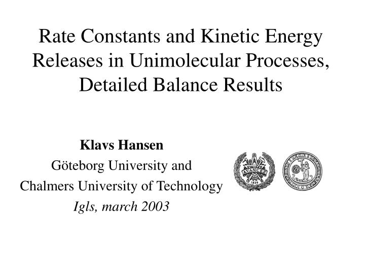 rate c onstants and kinetic energy releases in unimolecular processes detailed balance results n.