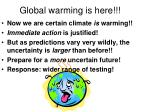 global warming is here