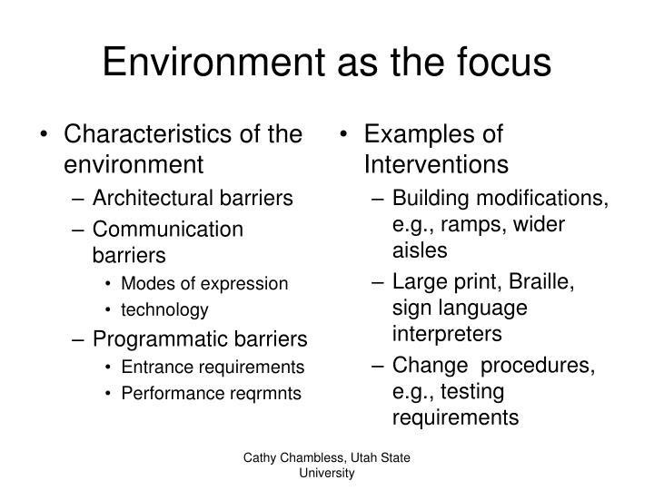 Characteristics of the environment