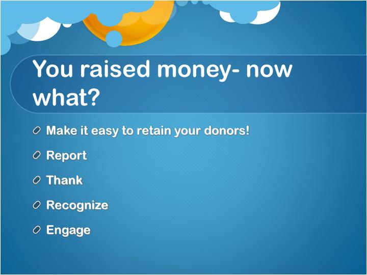 You raised money- now what?