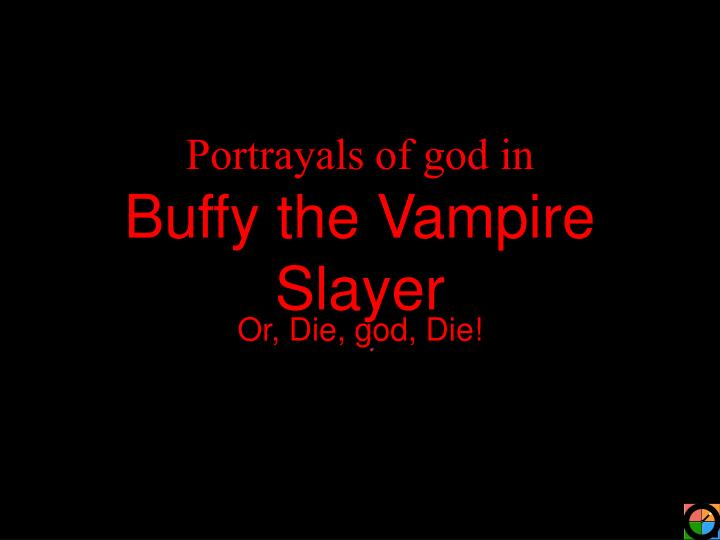 portrayals of god in buffy the vampire slayer n.