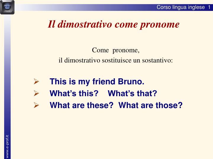 Il dimostrativo come pronome