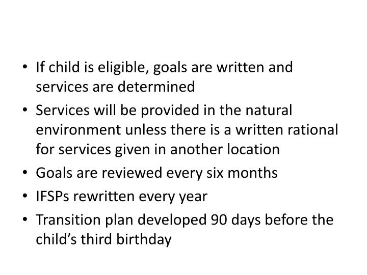 If child is eligible, goals are written and services are determined