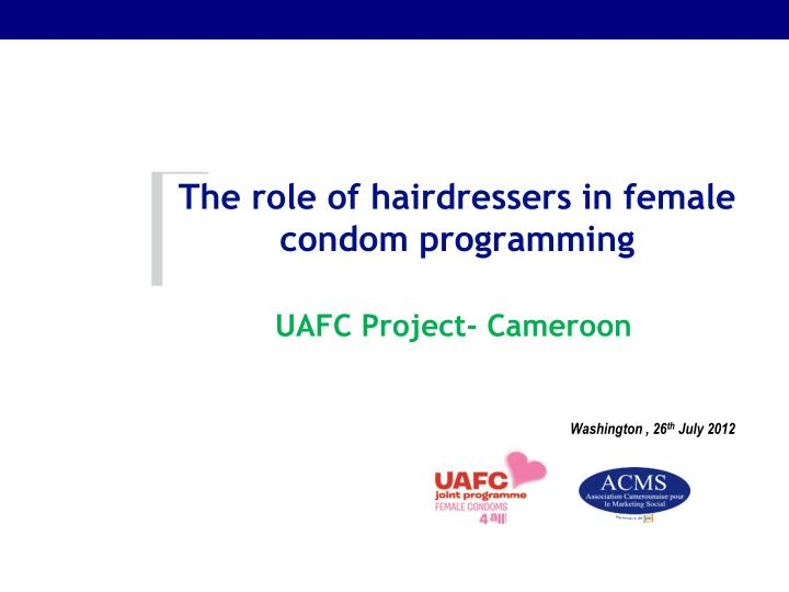 the role of hairdressers in female condom programming n.