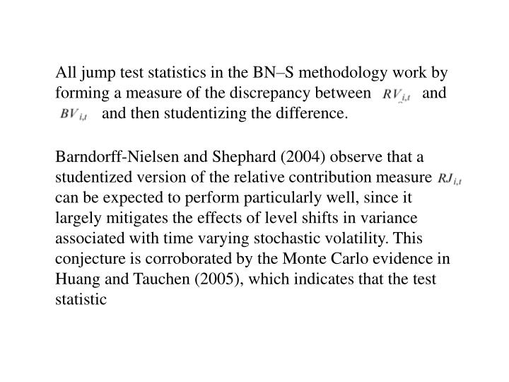 All jump test statistics in the BN–S methodology work by forming a measure of the discrepancy between            and