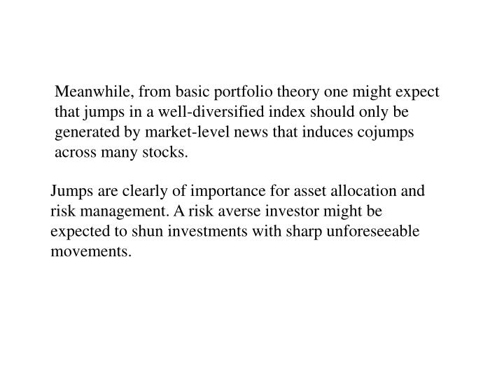 Meanwhile, from basic portfolio theory one might expect that jumps in a well-diversified index should only be generated by market-level news that induces cojumps across many stocks.