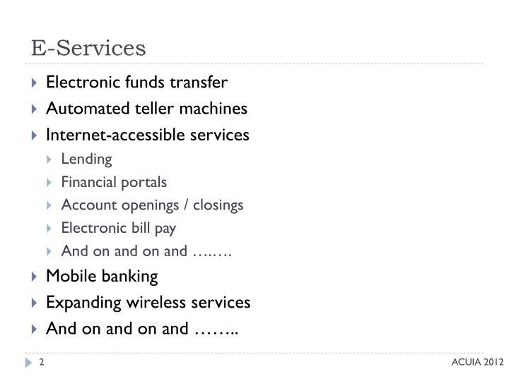 E services