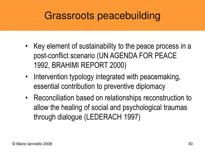 Key element of sustainability to the peace process in a post-conflict scenario (UN AGENDA FOR PEACE 1992, BRAHIMI REPORT 2000)