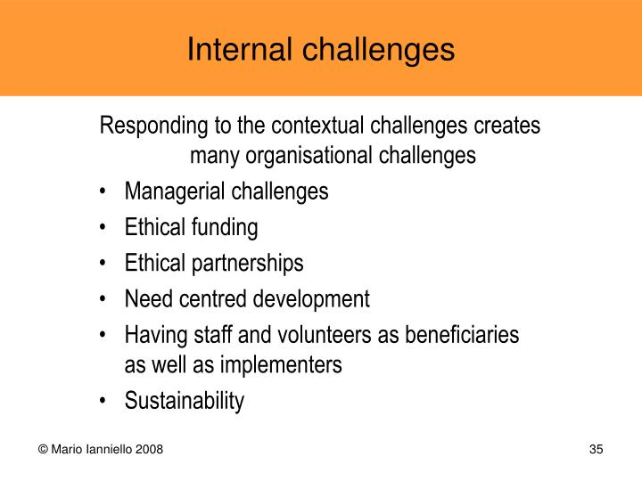 Responding to the contextual challenges creates many organisational challenges