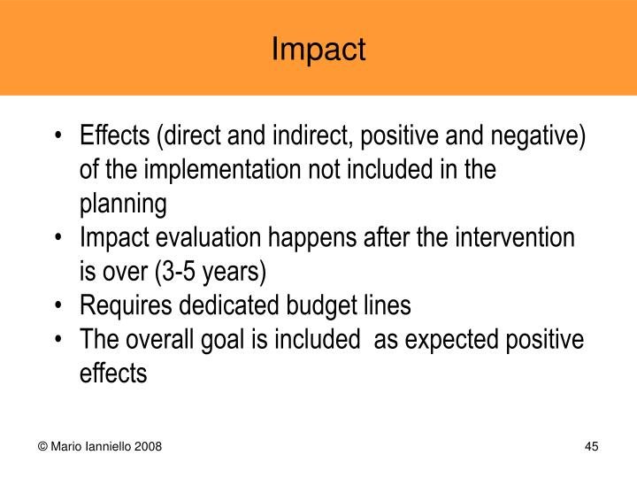 Effects (direct and indirect, positive and negative)  of the implementation not included in the planning