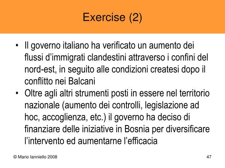 Il governo italiano ha verificato un aumento dei flussi d'immigrati clandestini attraverso i confini del nord-est, in seguito alle condizioni createsi dopo il conflitto nei Balcani