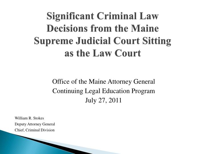 significant criminal law decisions from the maine supreme judicial court sitting as the law court n.