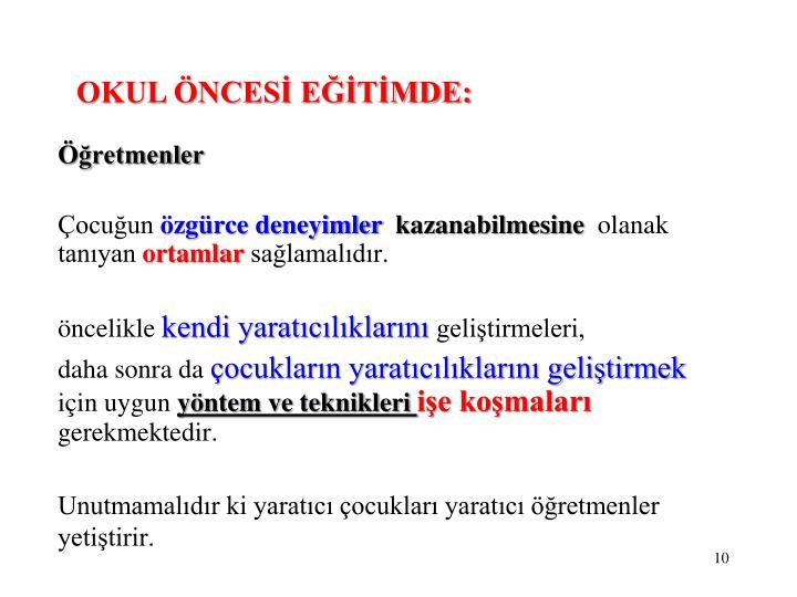 OKUL ÖNCESİ EĞİTİMDE: