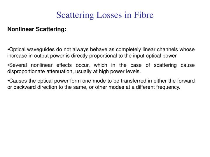 Scattering Losses in Fibre