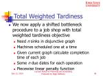 total weighted tardiness