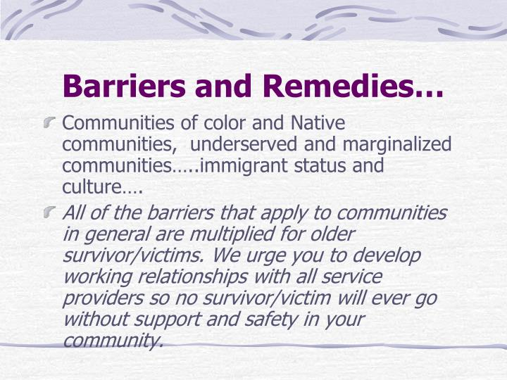 Barriers and Remedies…
