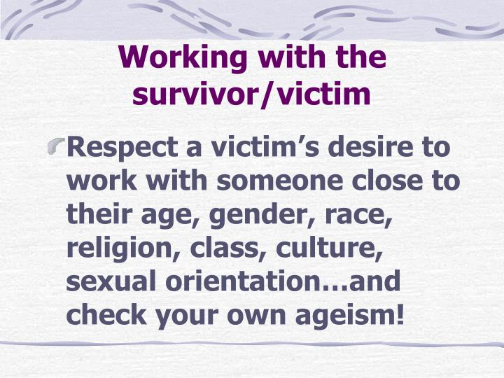 Working with the survivor/victim