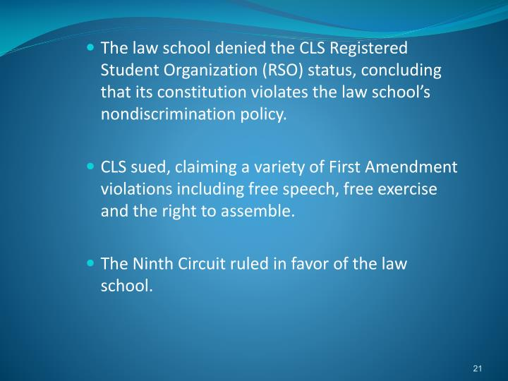 The law school denied the CLS Registered Student Organization (RSO) status, concluding that its constitution violates the law school's nondiscrimination policy.