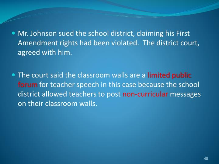 Mr. Johnson sued the school district, claiming his First Amendment rights had been violated.  The district court, agreed with him.