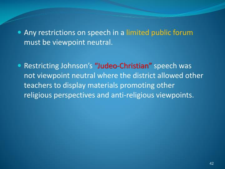 Any restrictions on speech in a