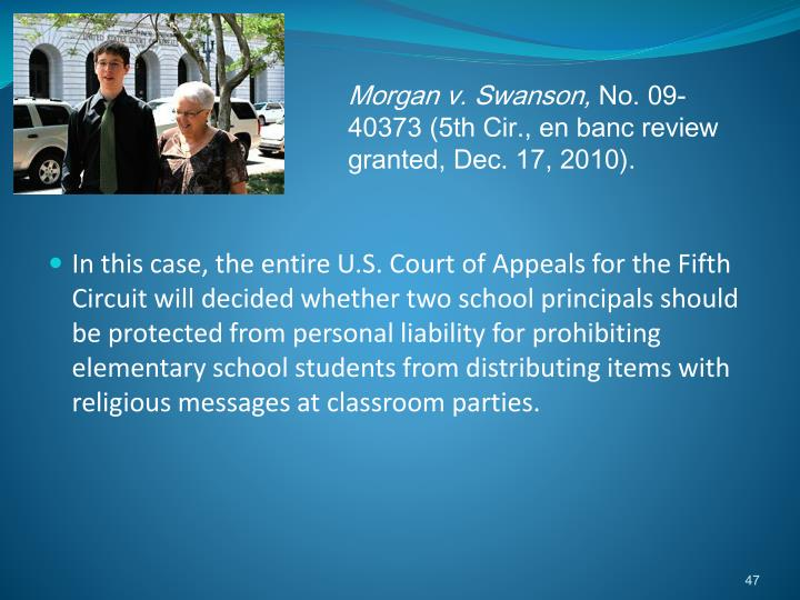 In this case, the entire U.S. Court of Appeals for the Fifth Circuit will decided whether two school principals should be protected from personal liability for prohibiting elementary school students from distributing items with religious messages at classroom parties.