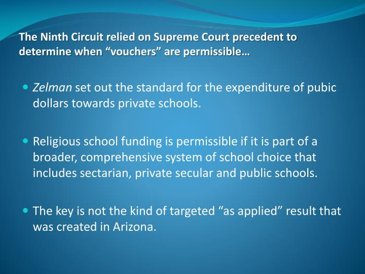 "The Ninth Circuit relied on Supreme Court precedent to determine when ""vouchers"" are permissible…"