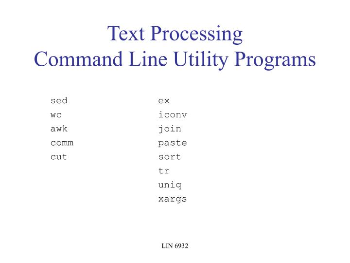 Text processing command line utility programs