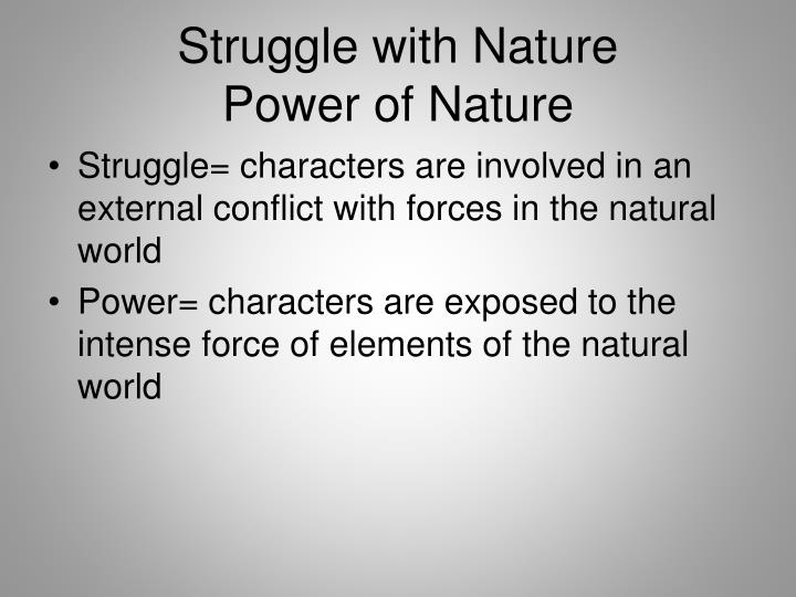 Struggle with nature power of nature
