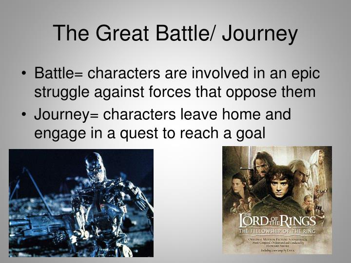 The Great Battle/ Journey