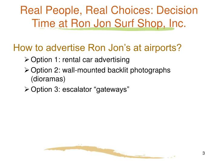 Real people real choices decision time at ron jon surf shop inc