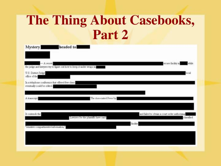 The Thing About Casebooks, Part 2