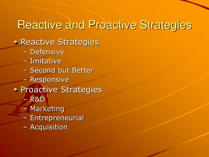 Reactive and proactive strategies1