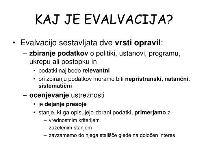 KAJ JE EVALVACIJA?
