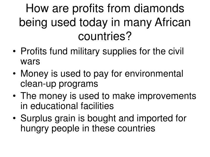 How are profits from diamonds being used today in many African countries?
