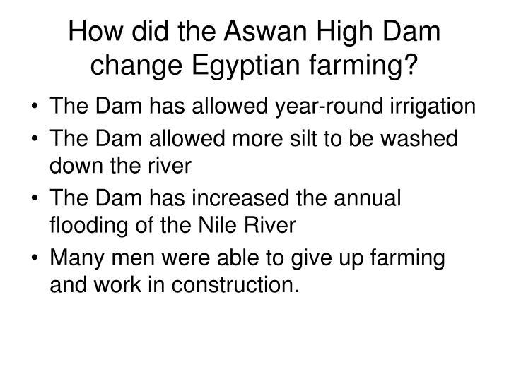 How did the Aswan High Dam change Egyptian farming?