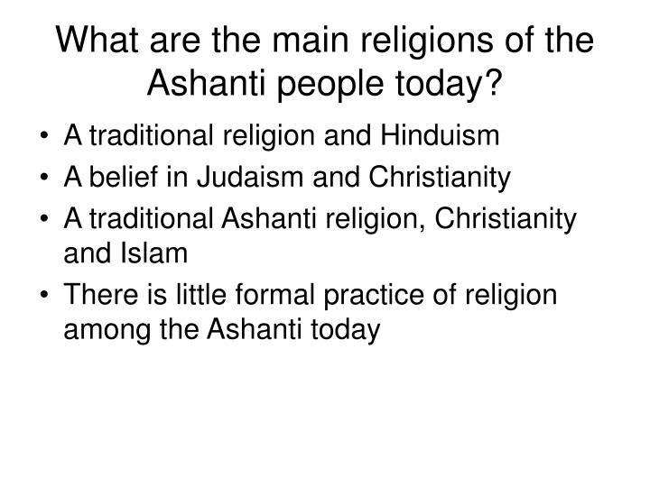 What are the main religions of the Ashanti people today?