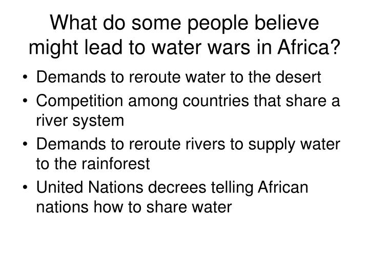 What do some people believe might lead to water wars in Africa?