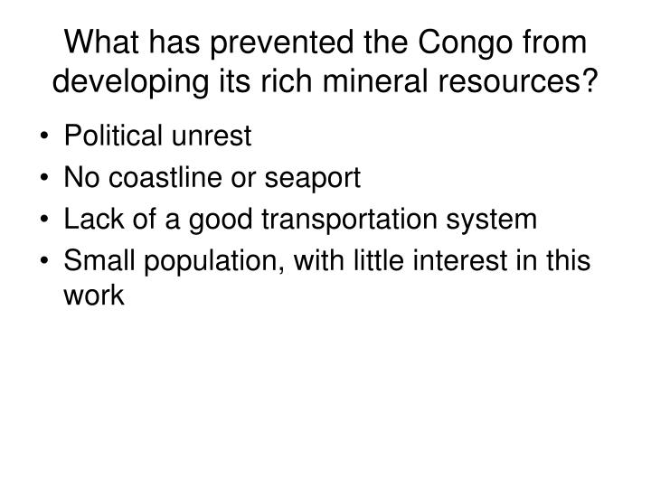 What has prevented the Congo from developing its rich mineral resources?