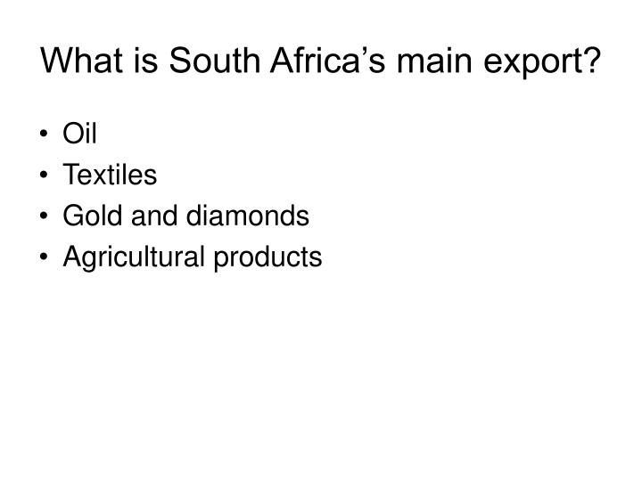 What is South Africa's main export?