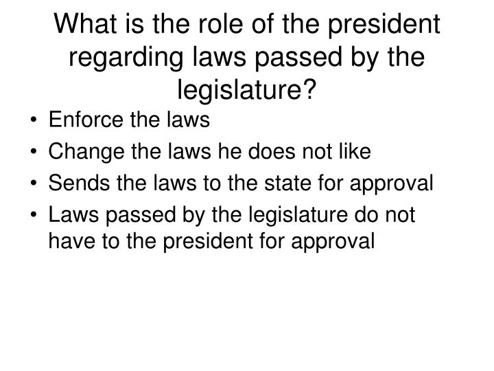 What is the role of the president regarding laws passed by the legislature?