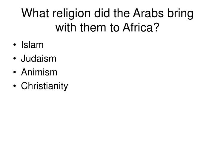 What religion did the Arabs bring with them to Africa?