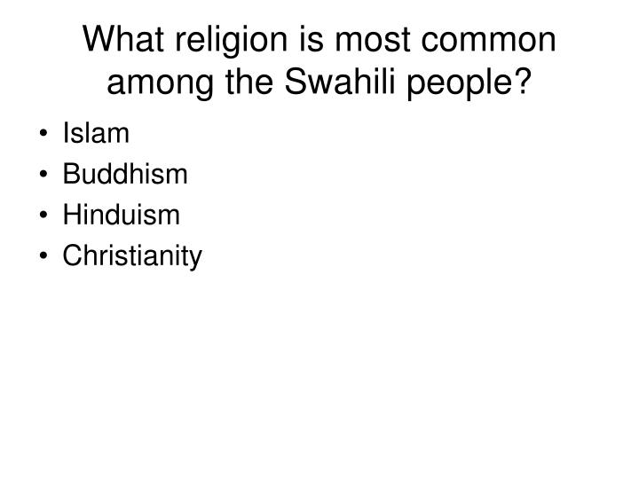 What religion is most common among the Swahili people?