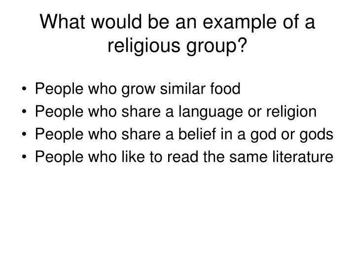 What would be an example of a religious group?
