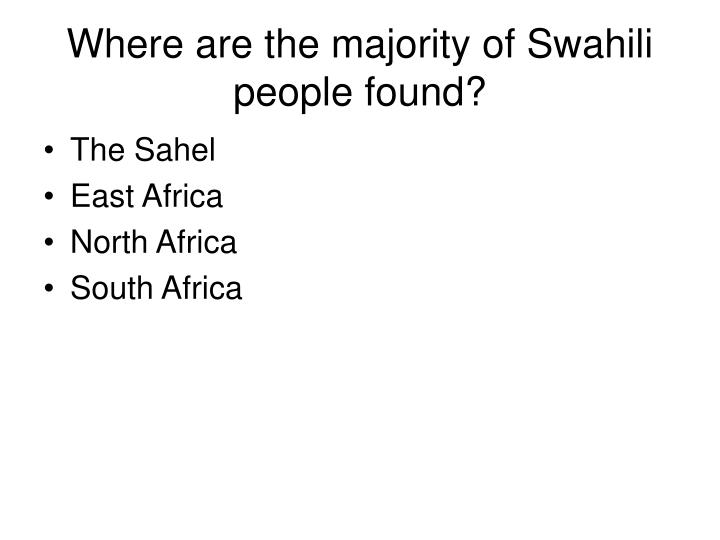 Where are the majority of Swahili people found?